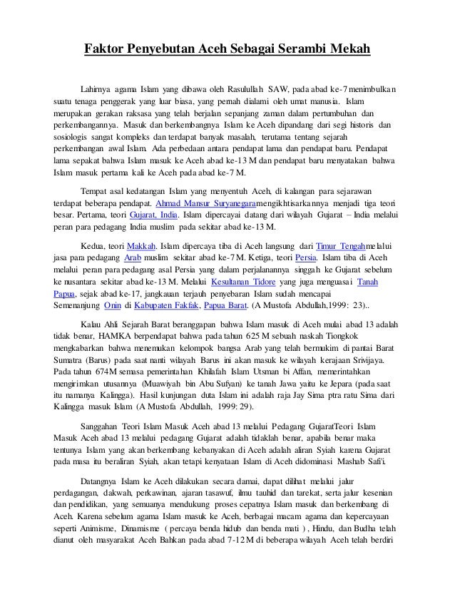 Faktor Penyebutan Aceh Sebagai Serambi Mekah Lahirnya agama Islam yang dibawa oleh Rasulullah SAW, pada abad ke-7 menimbul...