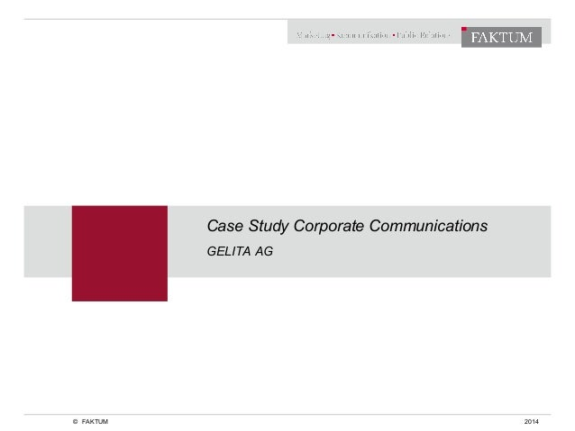 Case Study Corporate Communications  GELITA AG  © FAKTUM 2014