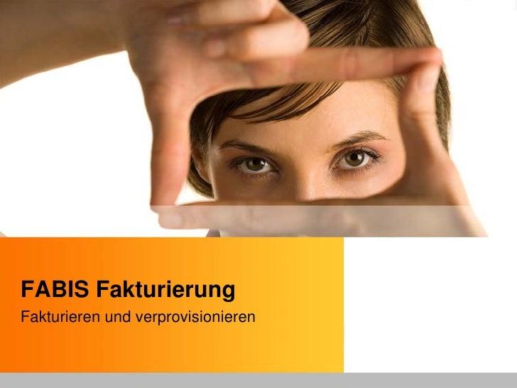 FABIS Fakturierung Fakturieren und verprovisionieren