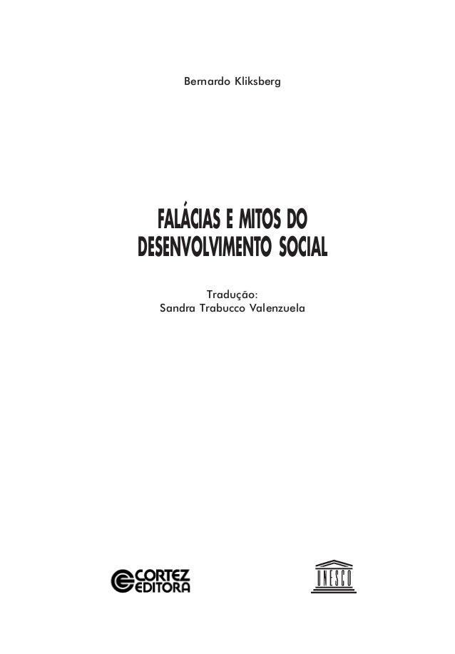 Bernardo Kliksberg  FALÁCIAS E MITOS DODESENVOLVIMENTO SOCIAL          Tradução:  Sandra Trabucco Valenzuela