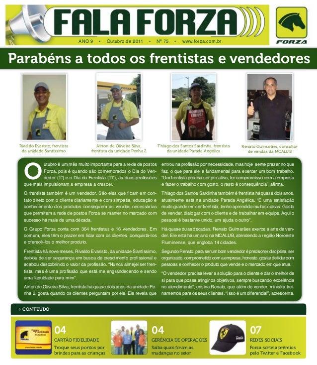 O utubro é um mês muito importante para a rede de postos Forza, pois é quando são comemorados o Dia do Ven- dedor (1º) e o...
