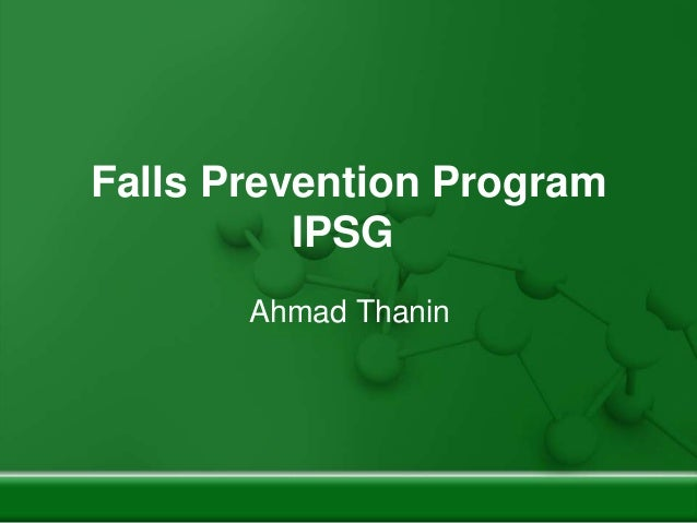 Falls Prevention Program IPSG Ahmad Thanin