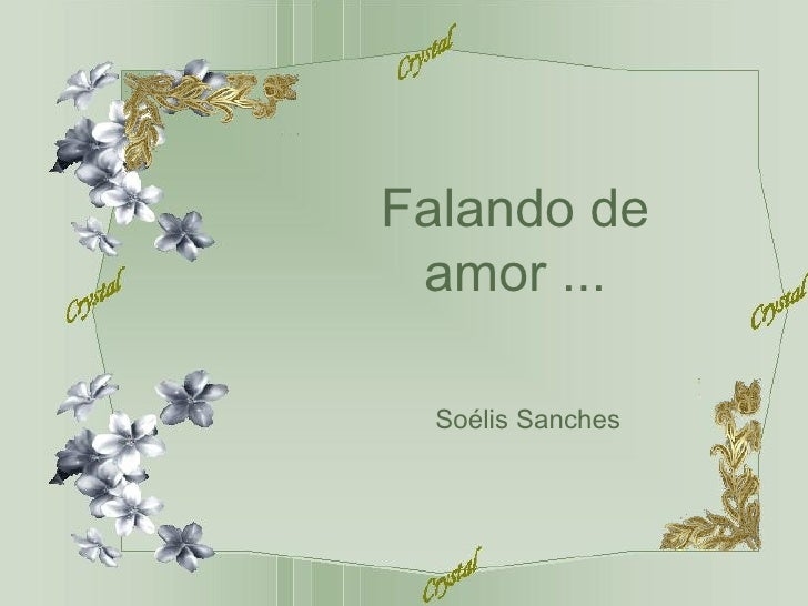 Falando de amor ... Soélis Sanches
