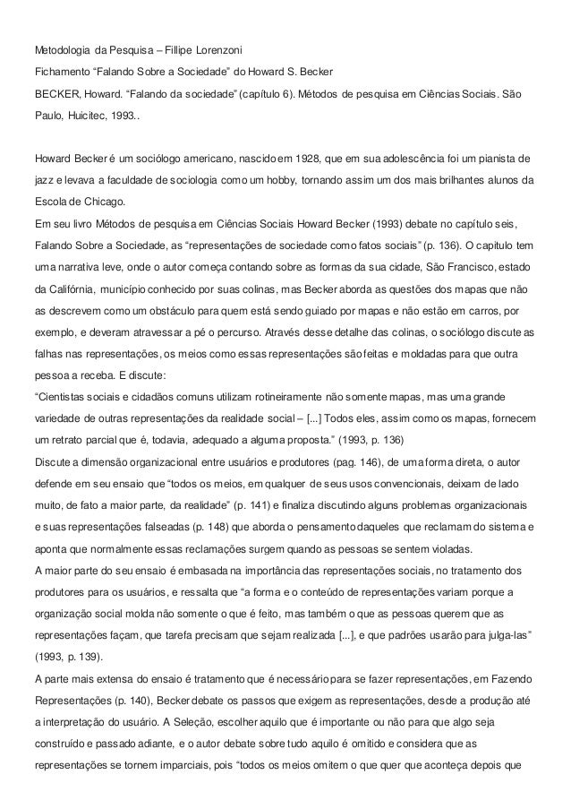 """Metodologia da Pesquisa – Fillipe Lorenzoni Fichamento """"Falando Sobre a Sociedade"""" do Howard S. Becker BECKER, Howard. """"Fa..."""