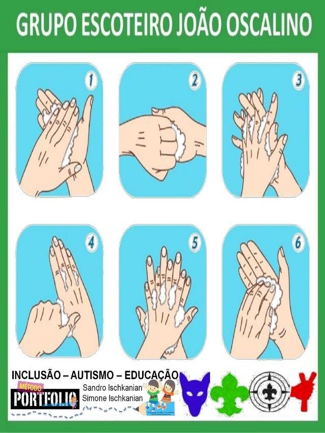 – Durante as atividades escoteiras e também no cotidiano, lave cuidadosamente as mãos com água e sabão; – Na falta de água...
