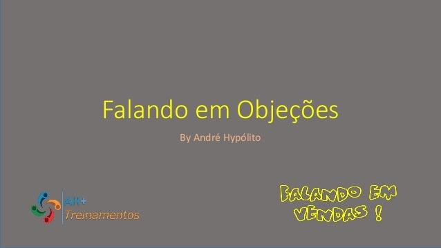 Falando em Objeções By André Hypólito