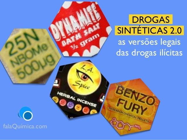DROGAS SINTÉTICAS 2.0 as versões legais das drogas ilícitas falaQuímica.com
