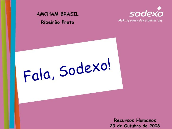 Recursos Humanos 29 de Outubro de 2008 AMCHAM BRASIL Ribeirão Preto Fala, Sodexo!