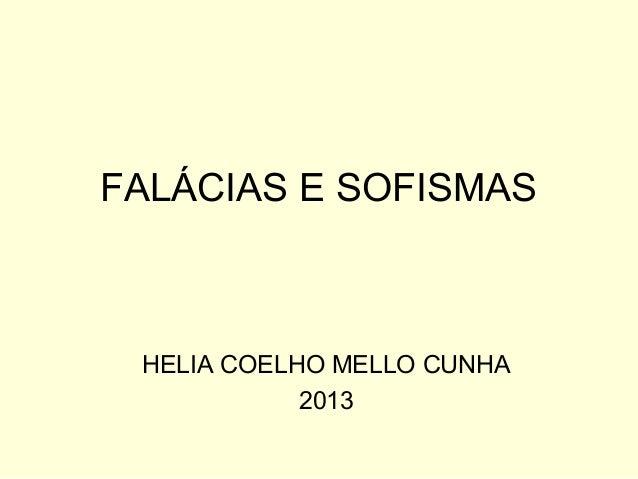 FALÁCIAS E SOFISMAS HELIA COELHO MELLO CUNHA 2013
