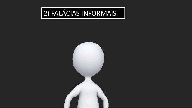 2) FALÁCIAS INFORMAIS