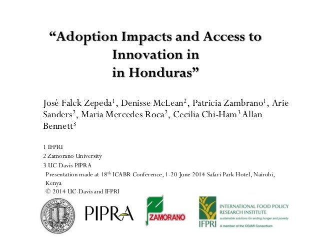 """""""Adoption Impacts and Access to Innovation in in Honduras"""" José Falck Zepeda1, Denisse McLean2, Patricia Zambrano1, Arie S..."""