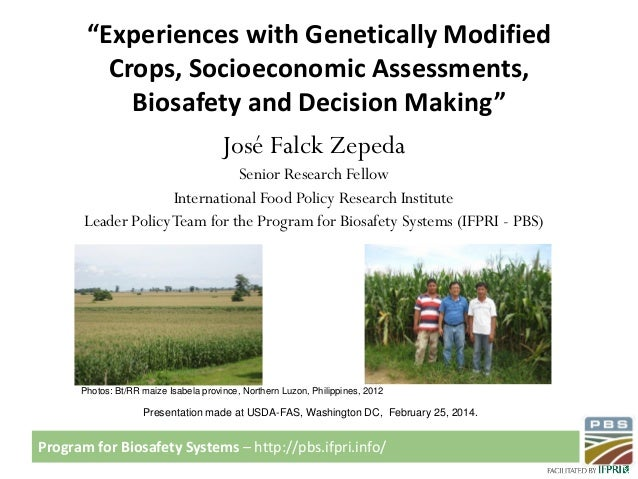 """Experiences with Genetically Modified Crops, Socioeconomic Assessments, Biosafety and Decision Making"" José Falck Zepeda ..."