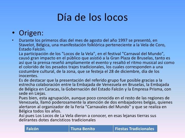 Día de los locos• Origen:•   Durante los primeros días del mes de agosto del año 1997 se presentó, en    Stavelot, Bélgica...