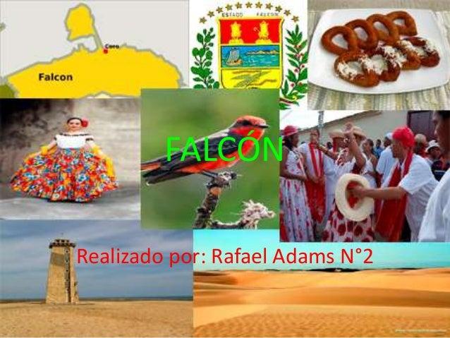 FALCÓN Realizado por: Rafael Adams N°2