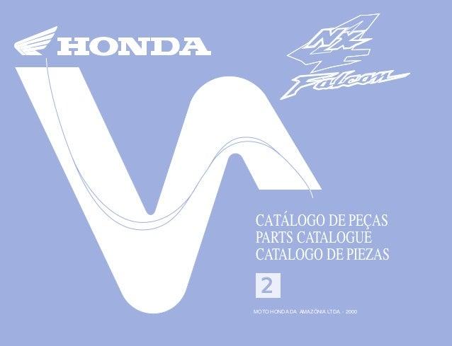 2 MOTO HONDA DA AMAZÔNIA LTDA. 00X1B-MCG-002 A0600-0010 IMPRESSO NO BRASIL PRINTED IN BRAZIL 12 CATÁLOGO DE PEÇAS PARTS CA...