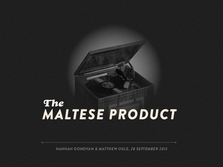 TheMALTESE PRODUCT HANNAH DONOVAN & MATTHEW OGLE, 28 SEPTEMBER 2012