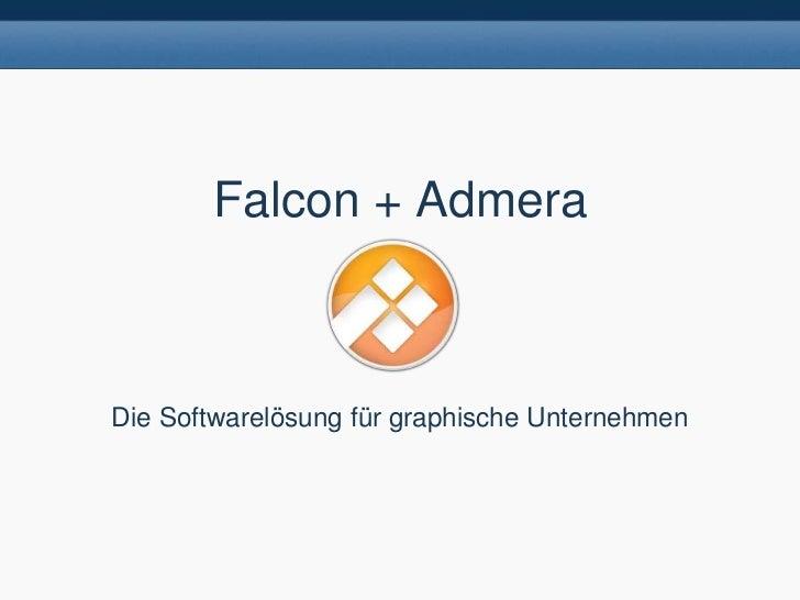 Falcon + AdmeraDie Softwarelösung für graphische Unternehmen