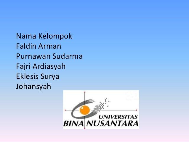 Nama KelompokFaldin ArmanPurnawan SudarmaFajri ArdiasyahEklesis SuryaJohansyah