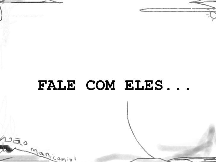 FALE COM ELES...