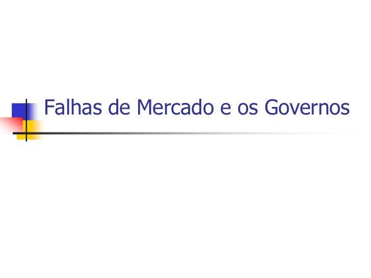 Falhas de Mercado e os Governos