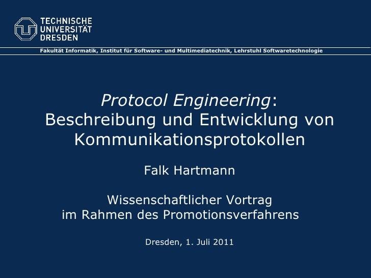 Fakultät Informatik, Institut für Software- und Multimediatechnik, Lehrstuhl Softwaretechnologie<br />Protocol Engineering...