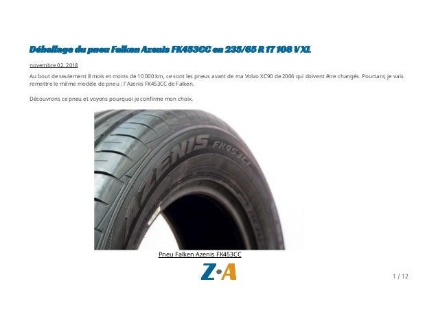 Déballage du pneu Falken Azenis FK453CC en 235/65 R 17 108 V XL novembre 02, 2018 Au bout de seulement 8 mois et moins de ...