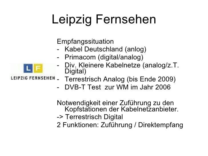 Leipzig Fernsehen Empfangssituation - Kabel Deutschland (anlog) - Primacom (digital/analog) - Div. Kleinere Kabelnetze (an...