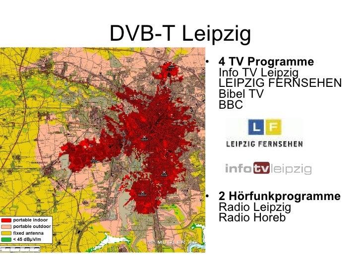 DVB-T Leipzig         • 4 TV Programme           Info TV Leipzig           LEIPZIG FERNSEHEN           Bibel TV           ...