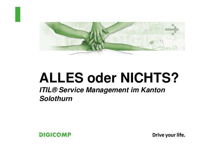 ALLES oder NICHTS?ITIL® Service Management im KantonSolothurn
