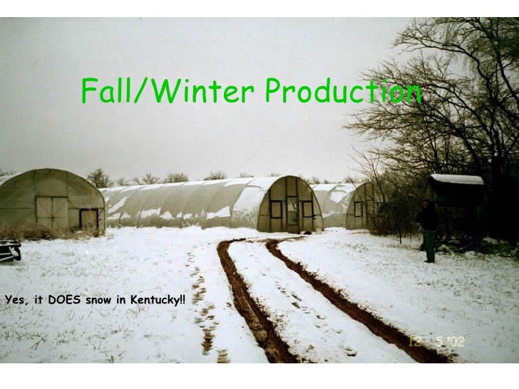 Fall/Winter Production Yes, it DOES snow in Kentucky!!