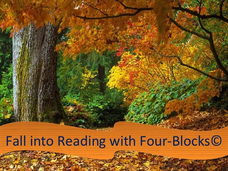 Fall into Reading with Four-Blocks©