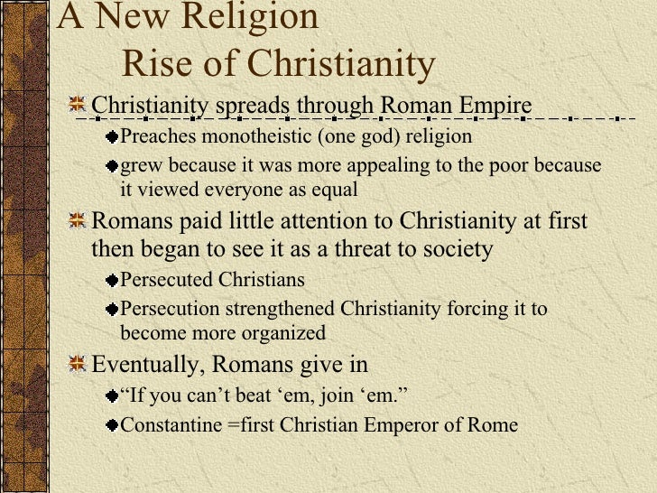 the rise of christianity and the fall of rome The rise and fall of the roman empire why did rome fall political reasons decline in patriotism democracy did not exist in reality christianity started in the roman province of judea pax romana and roman infrastructure.