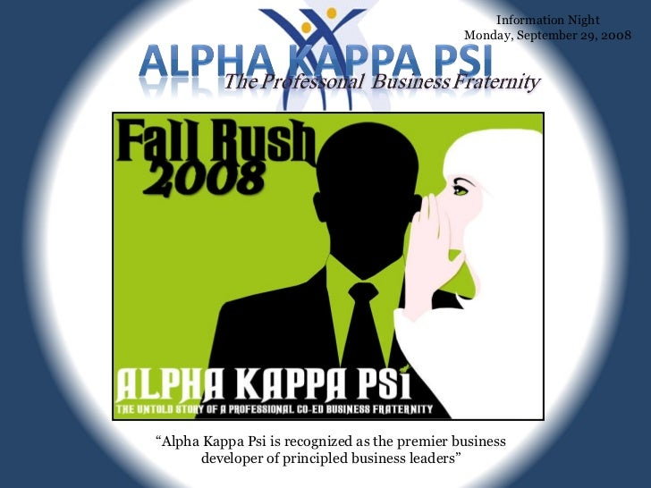 """"""" Alpha Kappa Psi is recognized as the premier business developer of principled business leaders"""" Information Night Monday..."""