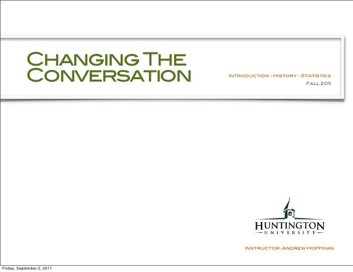 Changing The           Conversation     Introduction - History - Statistics                                               ...