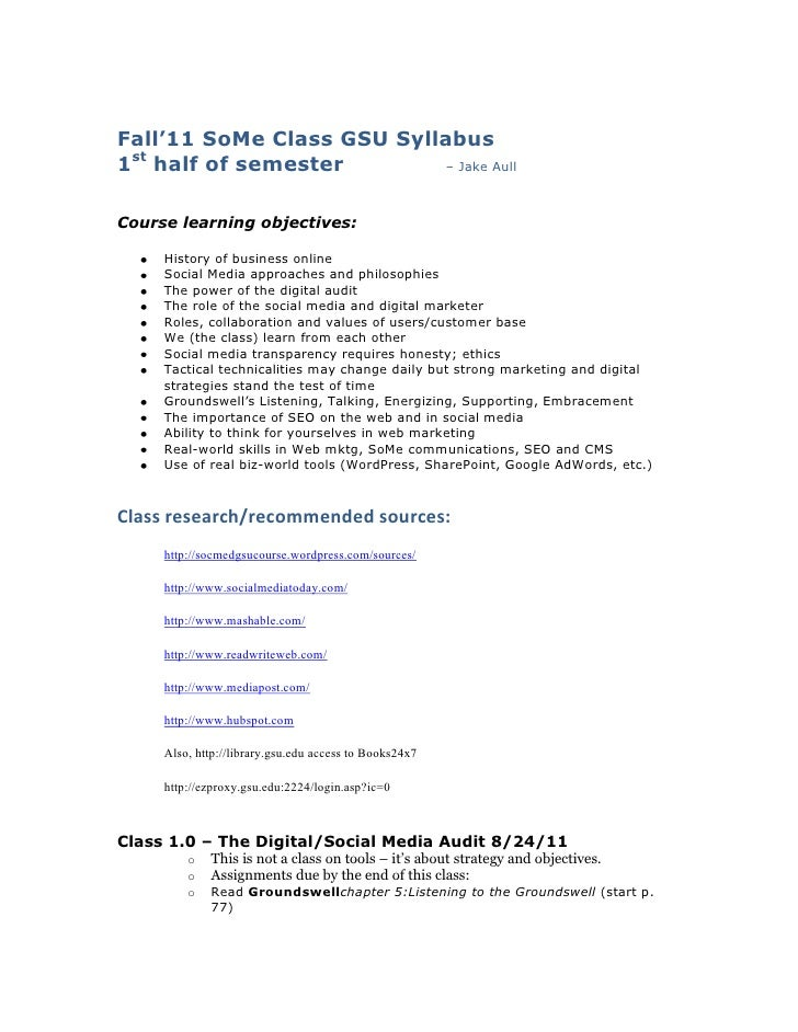 Fall'11 SoMe Class GSU Syllabus1st half of semester – Jake Aull<br />Course learning objectives:<br />History of business ...