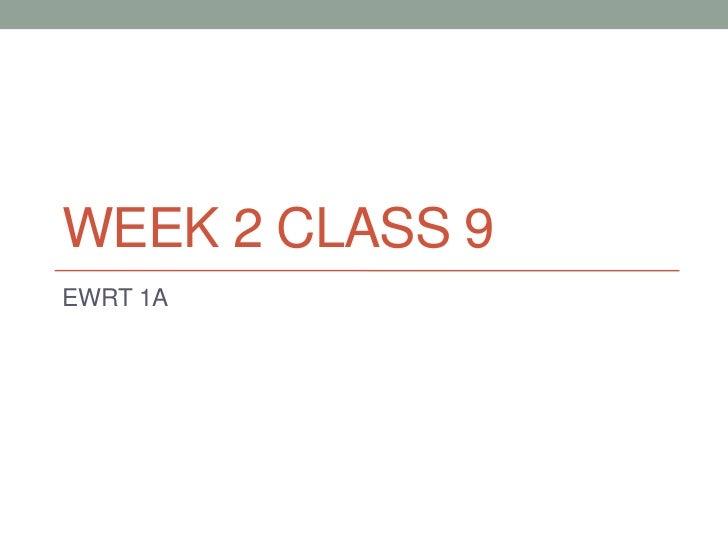 WEEK 2 CLASS 9EWRT 1A