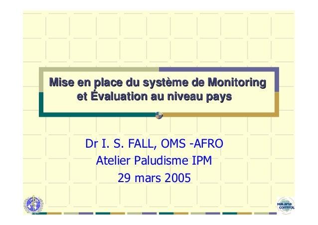 Mise en place du système de Monitoring     et Évaluation au niveau pays