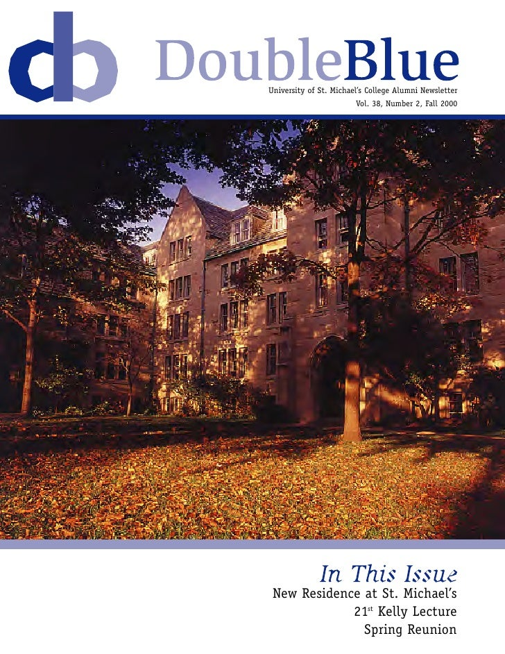 University of St. Michael's College Alumni Newsletter                         Vol. 38, Number 2, Fall 2000      New Reside...