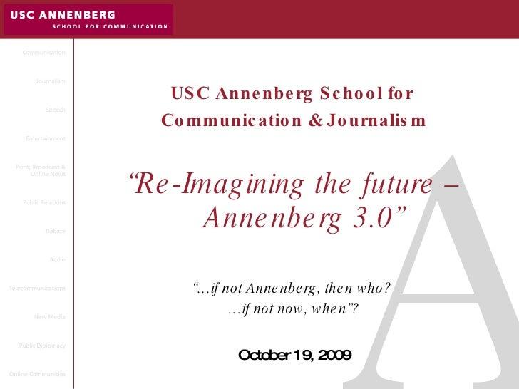"<ul><li>USC Annenberg School for  </li></ul><ul><li>Communication & Journalism </li></ul><ul><li>"" Re-Imagining the future..."