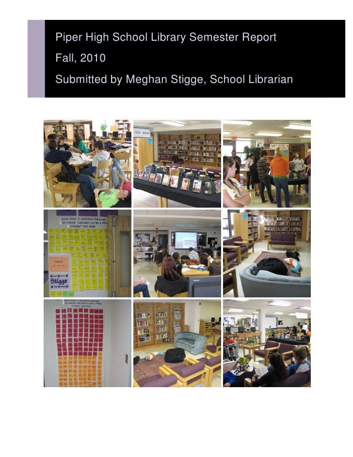 Piper High School Library Semester ReportFall, 2010Submitted by Meghan Stigge, School Librarian<br />Feedback from teacher...