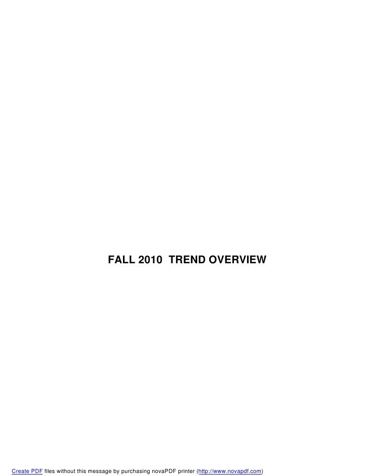 FALL 2010 TREND OVERVIEW     Create PDF files without this message by purchasing novaPDF printer (http://www.novapdf.com)