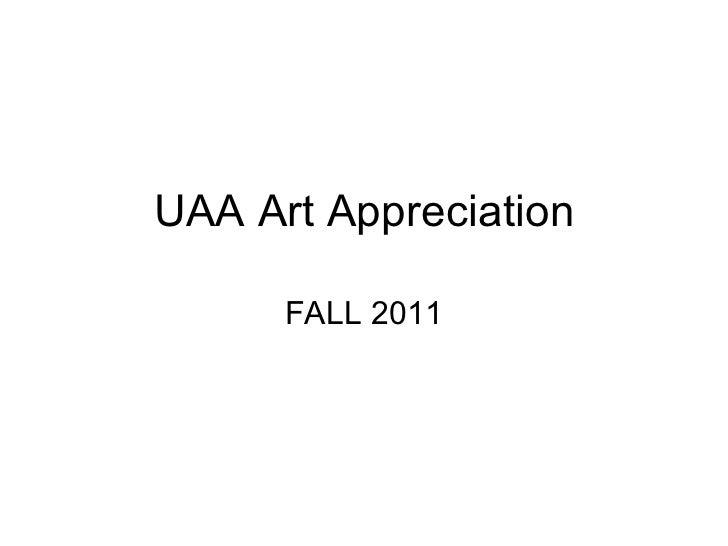 UAA Art Appreciation FALL 2011