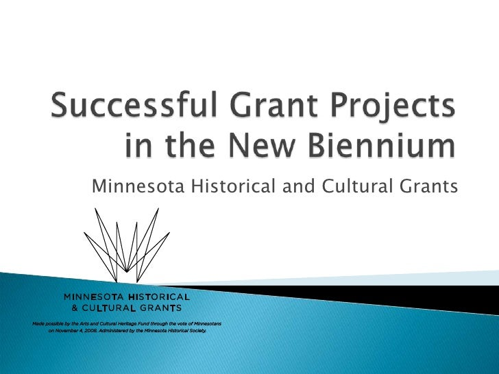 Successful Grant Projects in the New Biennium<br />Minnesota Historical and Cultural Grants<br />