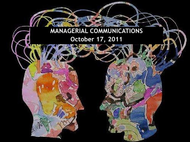 MANAGERIAL COMMUNICATIONS<br />October 17, 2011<br />