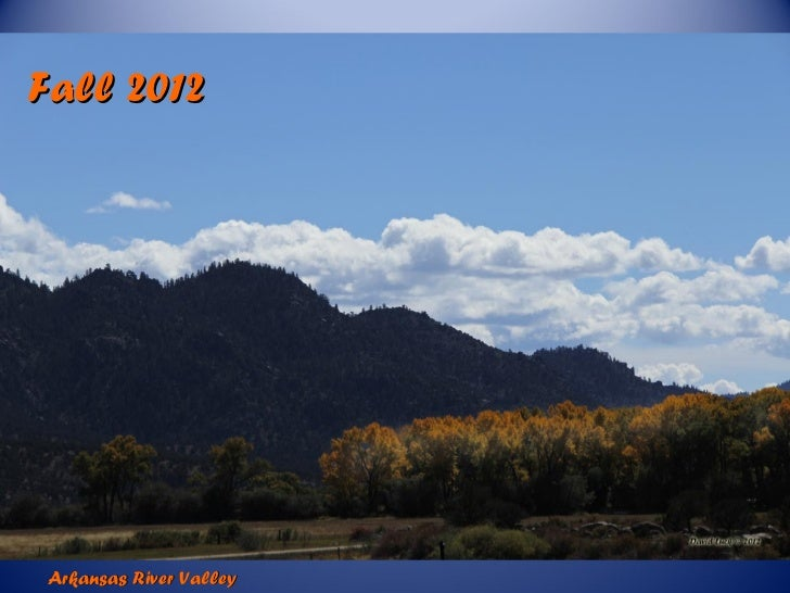 Fall 2012Arkansas River Valley