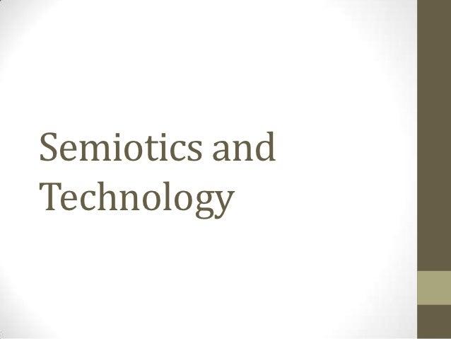 Semiotics andTechnology