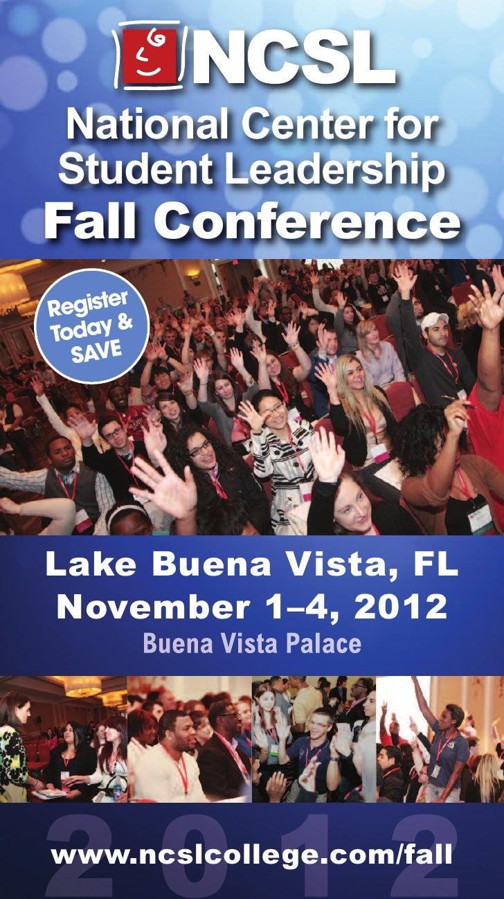 National Center forStudent LeadershipFall Conference       rRegisteToday &  SAVELake Buena Vista, FLNovember 1–4, 2012www....
