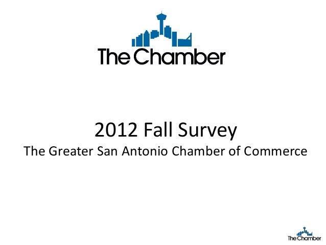2012 Fall SurveyThe Greater San Antonio Chamber of Commerce