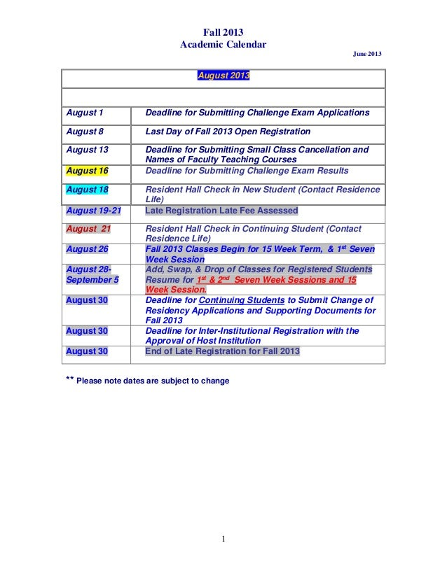 Fall 2013 Academic Calendar June 2013 1 August 2013 August 1 Deadline for Submitting Challenge Exam Applications August 8 ...