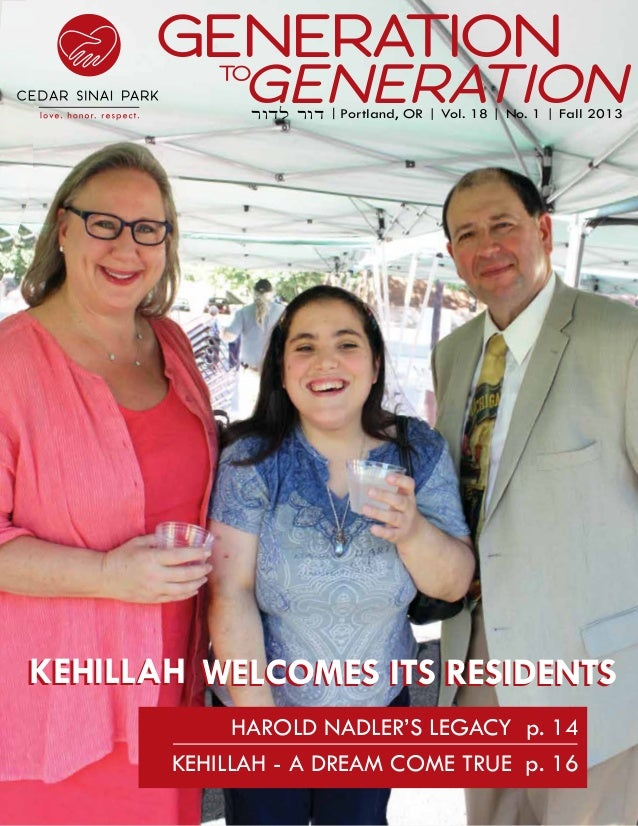 Generation  Generation  TO    דור לדורPortland, OR   Vol. 18   No. 1   Fall 2013    Kehillah Welcomes its Residents Haro...
